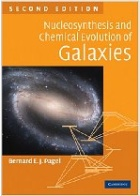 pagel nucleosynthesis and chemical evolution of galaxies Chemical evolution of galaxies brings together ideas on stellar evolution and nucleosynthesis with theories of galaxy formation, star formation, and galaxy evolution, with all their associated uncertainties.